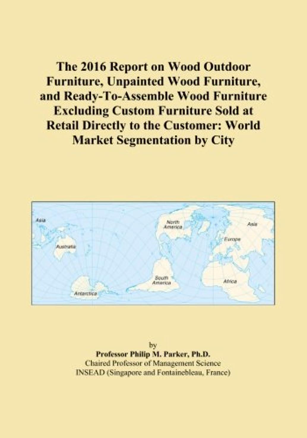 全員先見の明飢えThe 2016 Report on Wood Outdoor Furniture, Unpainted Wood Furniture, and Ready-To-Assemble Wood Furniture Excluding Custom Furniture Sold at Retail Directly to the Customer: World Market Segmentation by City