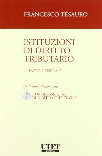 Istituzioni di diritto tributario. Con CD-ROM. Parte generale (Vol. 1)