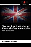 The Immigration Policy of the Anglo-Saxon Countries