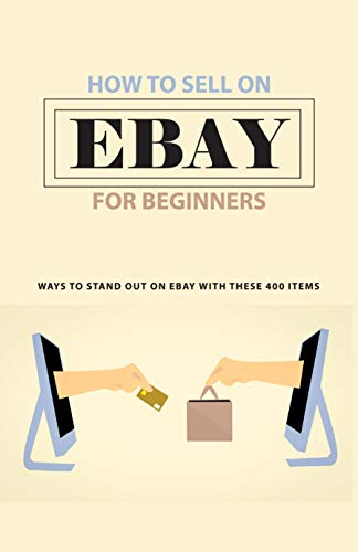 How To Sell On eBay For Beginners: Ways To Stand Out On...