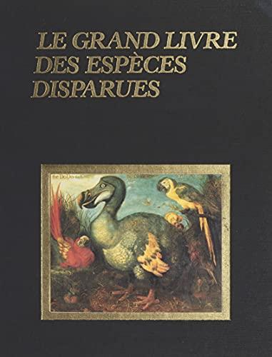 Le grand livre des espèces disparues (French Edition)