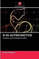 O EU AUTODIDÁCTICO: Perspectivas em Psicologia Filosófica