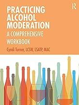 Practicing Alcohol Moderation: A Comprehensive Workbook