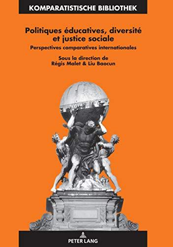 Politiques éducatives, diversité et justice sociale: Perspectives comparatives internationales (Komparatistische Bibliothek / Comparative Studies Series ... Comparatives t. 30) (French Edition)