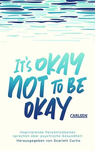 It's okay not to be okay: Inspirierende Persönlichkeiten sprechen über psychische Gesundheit