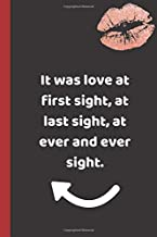It was love at first sight, at last sight, at ever and ever sight.: a funny lined notebook. Blank novelty journal with a shit joke on the cover, ... better than a card) for your amazing partner!