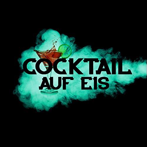 Cocktail auf Eis [Explicit]