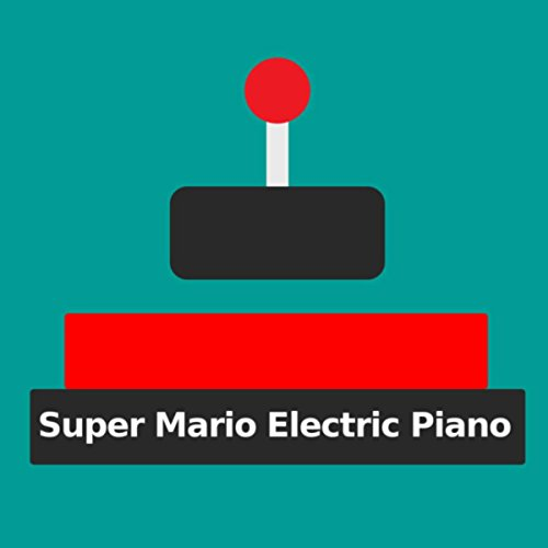 Ground Theme (Super Mario Bros.) (Electric Piano Version)