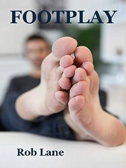 Footplay (A Hot Gay Foot Fetish Story) eBook: Lane, Rob
