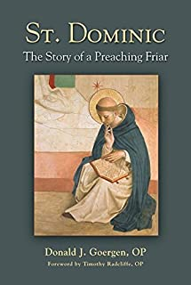 St. Dominic: The Story of a Preaching Friar
