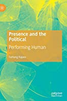 Presence and the Political: Performing Human