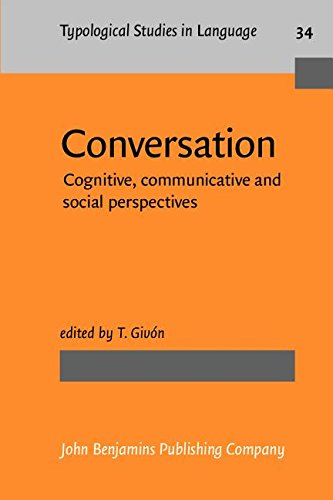 Conversation: Cognitive, Communicative, and Social Perspectives (Typological Studies in Language)