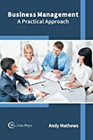 Business Management: A Practical Approach