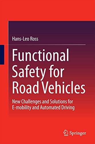 Functional Safety for Road Vehicles: New Challenges and Solutions for E-mobility and Automated Driving