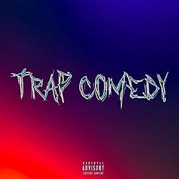 Trap Comedy