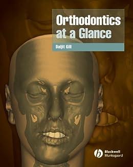 [Daljit S. Gill]のOrthodontics at a Glance (At a Glance (Dentistry)) (English Edition)