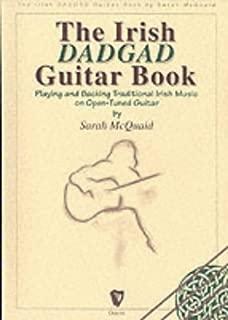 Irish Dadgad Guitar Book: Playing and Backing Traditional Irish Music on Open-Tuned Guitar by Sarah McQuaid (1995-12-01)