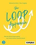 Der Loop-Approach: Wie Du Deine Organisation von innen heraus transformierst