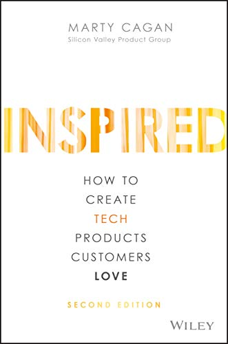 Real Estate Investing Books! -  Inspired: How to Create Tech Products Customers Love (Silicon Valley Product Group)
