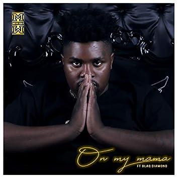 On My Mama (feat. Blaq Diamond)