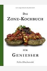 Das Zone-Kochbuch für Geniesser Taschenbuch