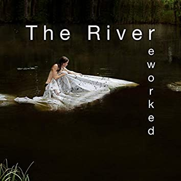 The River (Reworked)