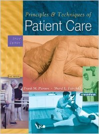 PRINCIPLES AND TECHNIQUES OF PATIENT CARE, 3RD EDITION