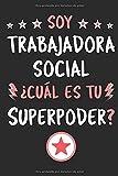 Soy Trabajadora Social ¿Cuál Es Tu Superpoder?: Diario Libreta de Notas Para Trabajadora Social | Dimensiones 15,24 x 22,86 cm | 110 Páginas