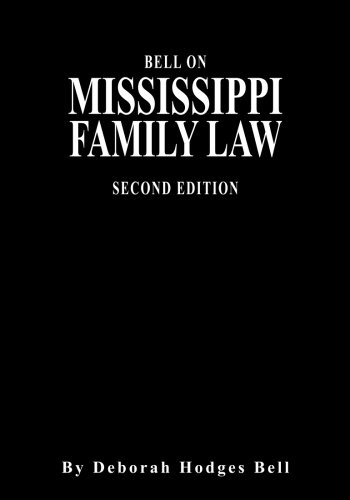 Compare Textbook Prices for Bell on Mississippi Family Law: Second Edition 2nd Edition ISBN 9781936946877 by Bell, Deborah H.