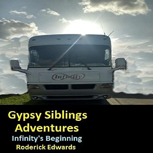 Download Infinity's Beginning: Gypsy Siblings Adventures, Book 1 audio book