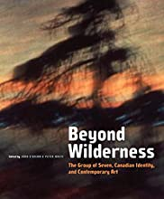 Beyond Wilderness: The Group of Seven, Canadian Identity, and Contemporary Art