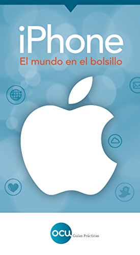 iPhone: El mundo en el bolsillo (Spanish Edition)