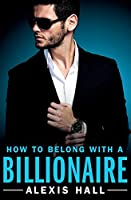 How to Belong with a Billionaire (Arden St. Ives, 3)