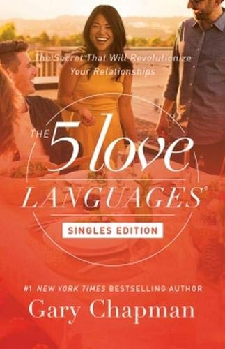 Compare Textbook Prices for The 5 Love Languages Singles Edition: The Secret that Will Revolutionize Your Relationships  ISBN 9780802414816 by Chapman, Gary