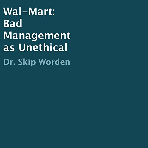 wal marts unethical behavior essay Walmart ethical issue of united states corporations have placed company behavior on the wal-mart's unethical practices are not only.