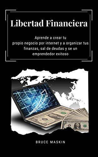 Libertad Financiera: Encuentra tu nicho, Aprende Marketing por internet, Email marketing y Logra la Libertad Financiera con tu negocio Digital (Spanish Edition)