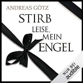 Stirb leise, mein Engel                   Autor:                                                                                                                                 Andreas Götz                               Sprecher:                                                                                                                                 Vera Teltz                      Spieldauer: 10 Std. und 43 Min.     142 Bewertungen     Gesamt 4,5