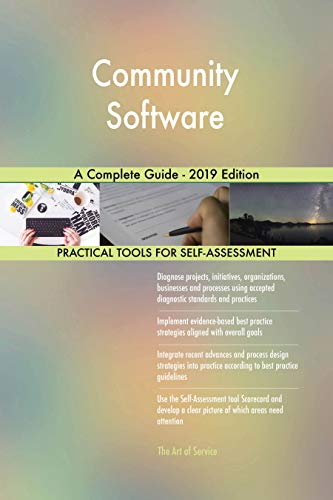 Community Software A Complete Guide - 2019 Edition (English Edition)