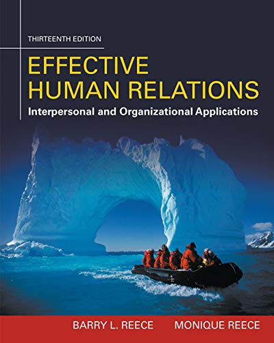 Compare Textbook Prices for Effective Human Relations: Interpersonal And Organizational Applications 13 Edition ISBN 9781305576162 by Reece, Barry,Reece, Monique