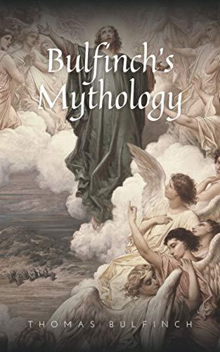 Bulfinch's Mythology: Original Classics and Annotated