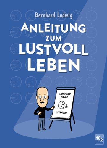 Anleitung zum lustvoll Leben - 10in2