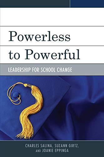 Powerless To Powerful Leadership For School Change