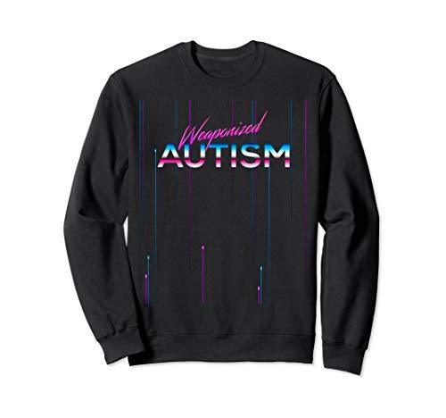 Weaponized Autism 80s Vaporwave Sweatshirt, 4 Colours, Unisex S to 2XL