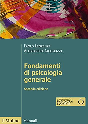 Fondamenti di psicologia generale. Nuova ediz.