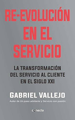 Re-evolución en el servicio: La transformación del servicio al cliente en el siglo XXI