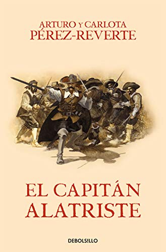 El capitán Alatriste...