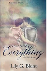 You're My Everything: A Collection of Six Gay Love Stories Paperback