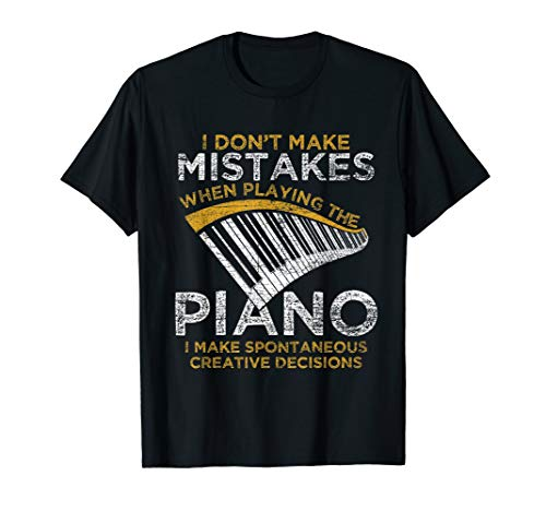 I Don't Make Mistakes When Playing The Piano T-Shirt