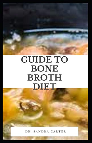 Guide to Bone Broth Diet: Bone broth, or stock, is made from boiling and then simmering bones, organs, marrow, ligaments, cartilage, and feet over a couple days.