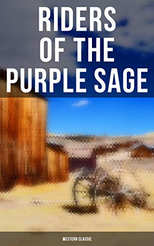 Riders of the Purple Sage: Western Classic by [Zane Grey]